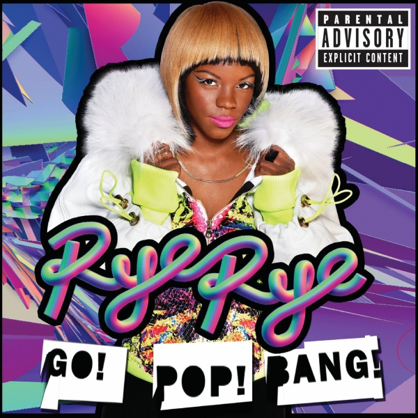 Rye Rye Go! Pop! Bang! Cover Art