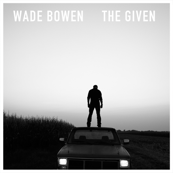 Wade Bowen The Given cover art