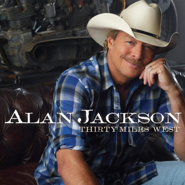 Alan Jackson Thirty Miles West Cover Art