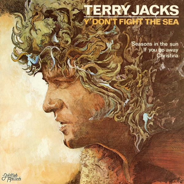 Terry Jacks Y' Don't Fight the Sea cover art
