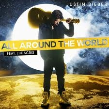 Justin Bieber feat. Ludacris All Around the World Cover Art