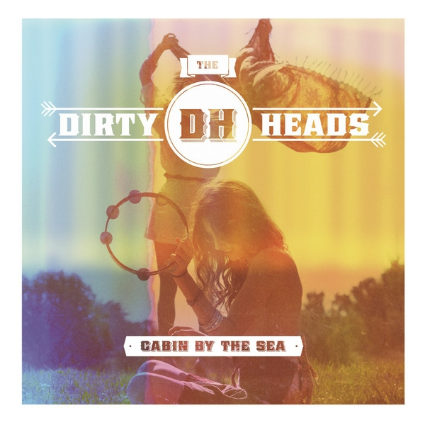 The Dirty Heads Cabin by the Sea cover art