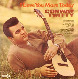 Conway Twitty I Love You More Today cover art