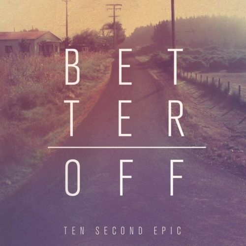 Ten Second Epic Better Off cover art