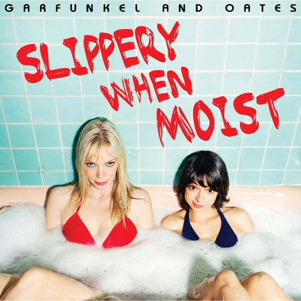 Garfunkel and Oates Slippery When Moist cover art