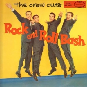 The Crew-Cuts Rock and Roll Bash cover art