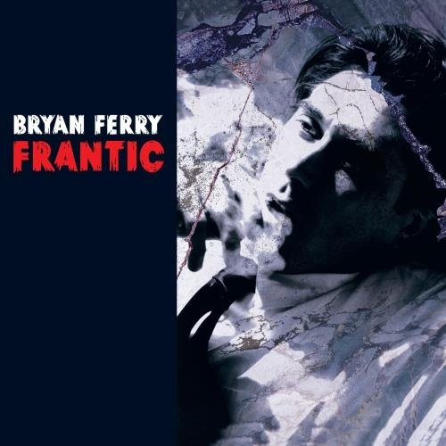 Bryan Ferry Frantic Cover Art