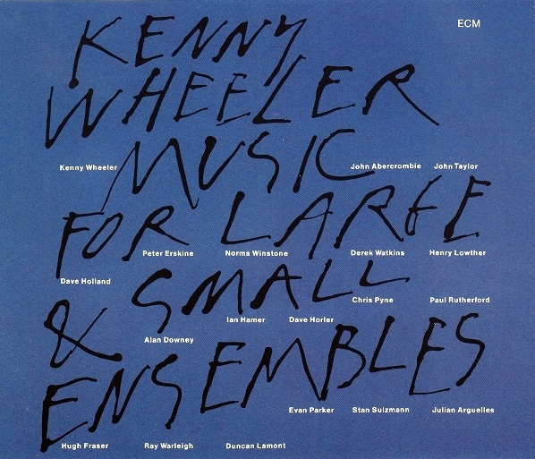 Kenny Wheeler Music for Large & Small Ensembles cover art