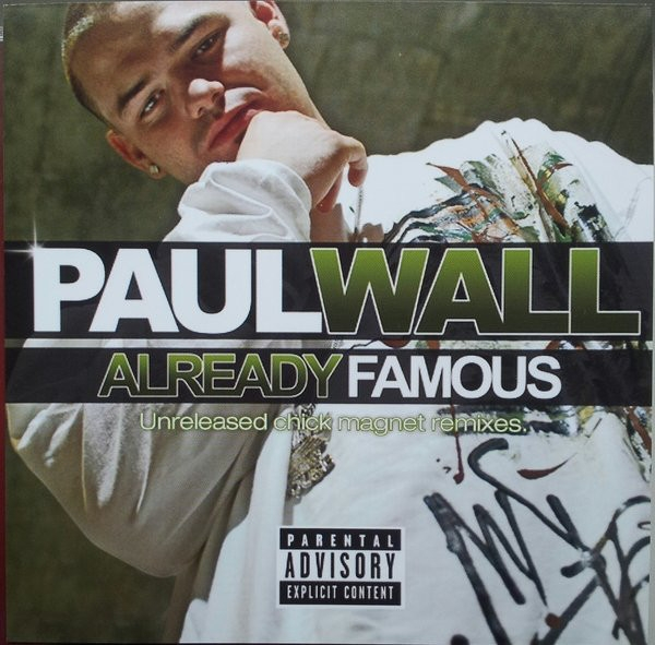 Paul Wall Already Famous (Unreleased Chick Magnet Remixes) cover art