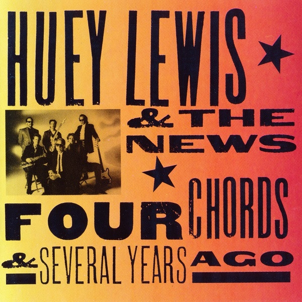 Huey Lewis & The News Four Chords & Several Years Ago Cover Art