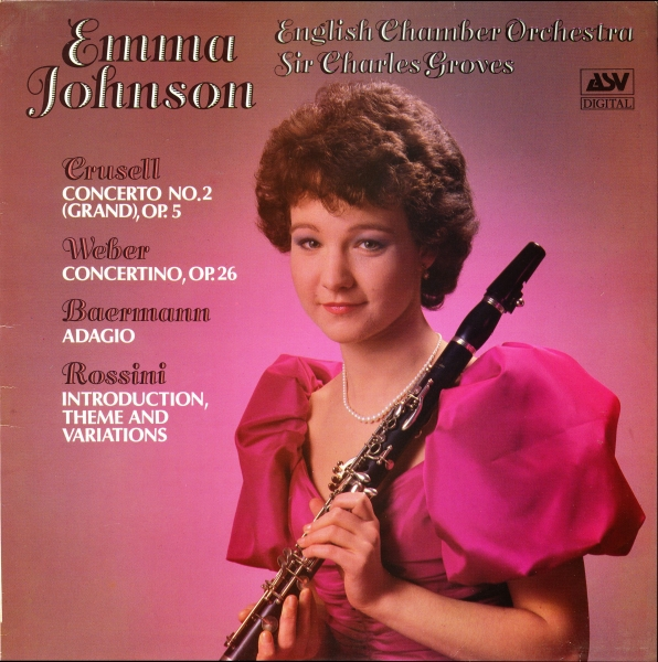Crusell, Weber, Baermann, Rossini; Emma Johnson, English Chamber Orchestra, Sir Charles Groves Crusell: Concerto no. 2 (Grand), op. 5 / Weber: Concertino, op. 26 / Baermann: Adagio / Rossini: Introduction, Theme and Variations Cover Art