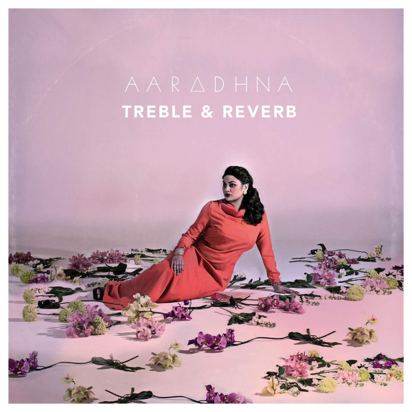 Aaradhna Treble & Reverb cover art