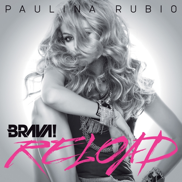 Paulina Rubio Brava! Reload cover art