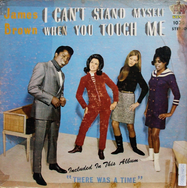 James Brown & The Famous Flames I Can't Stand Myself When You Touch Me cover art