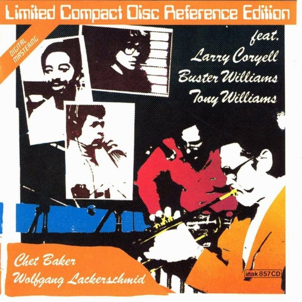 Chet Baker & Wolfgang Lackerschmid feat. Larry Coryell, Buster Williams & Tony Williams Chet Baker & Wolfgang Lackerschmid Cover Art