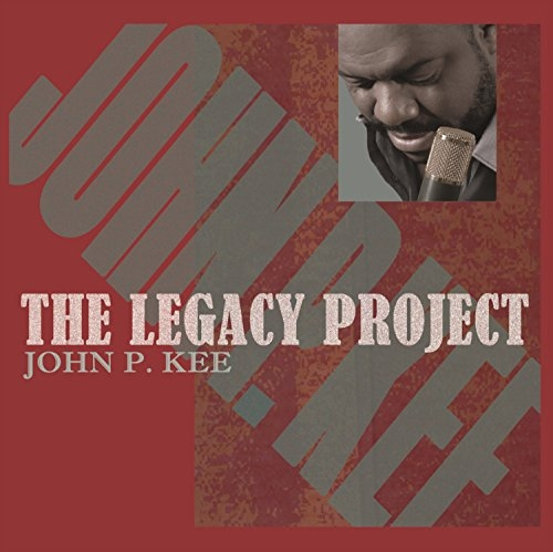 John P. Kee The Legacy Project Cover Art