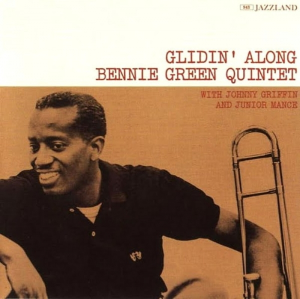 Bennie Green Quintet with Johnny Griffin & Junior Mance Glidin' Along Cover Art