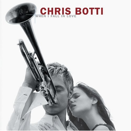 Chris Botti When I Fall in Love cover art