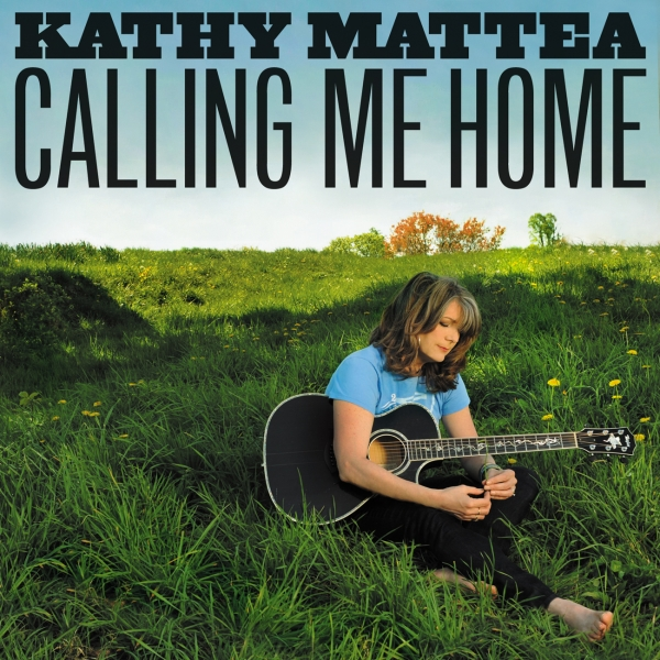 Kathy Mattea Calling Me Home cover art