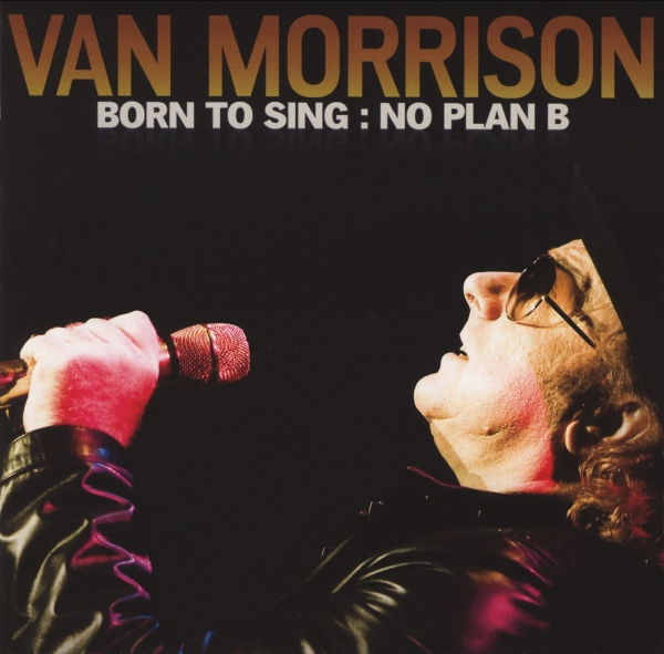 Van Morrison Born to Sing: No Plan B cover art