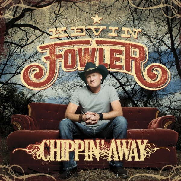 Kevin Fowler Chippin' Away Cover Art