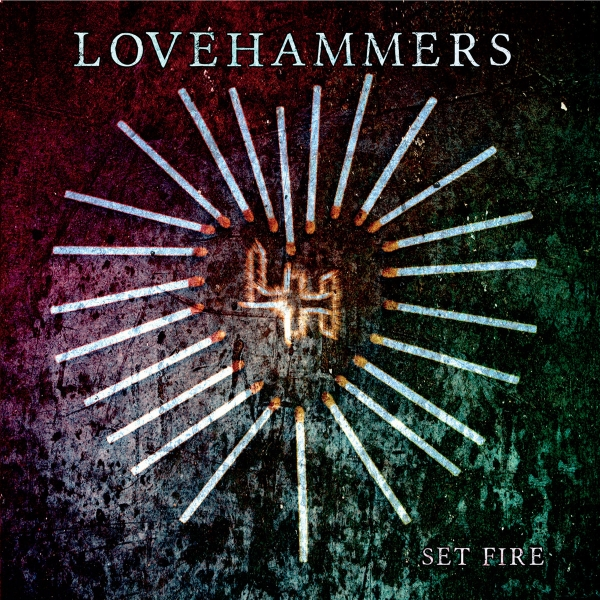 Lovehammers Set Fire cover art