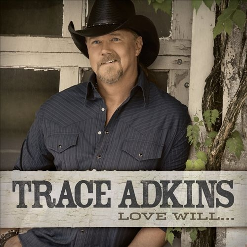 Trace Adkins Love Will... cover art