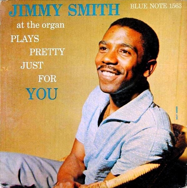 Jimmy Smith Jimmy Smith at the Organ: Plays Pretty Just for You cover art