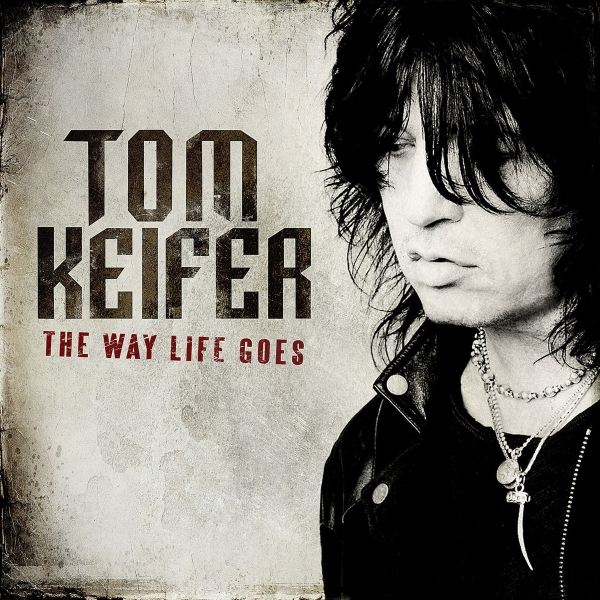 Tom Keifer The Way Life Goes Cover Art