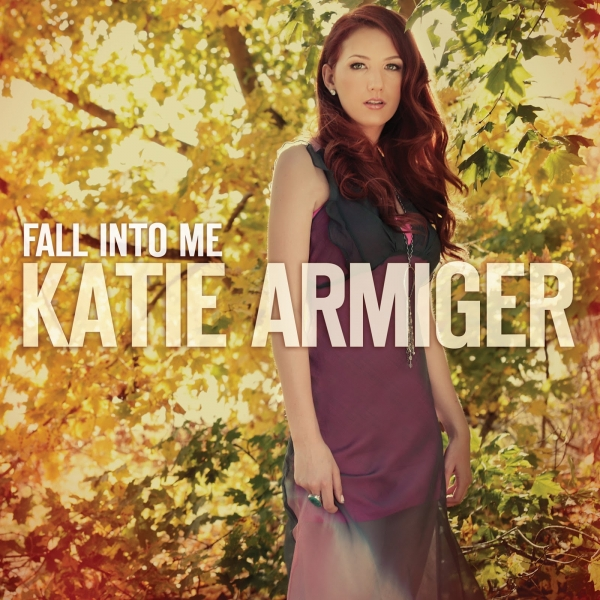 Katie Armiger Fall Into Me Cover Art