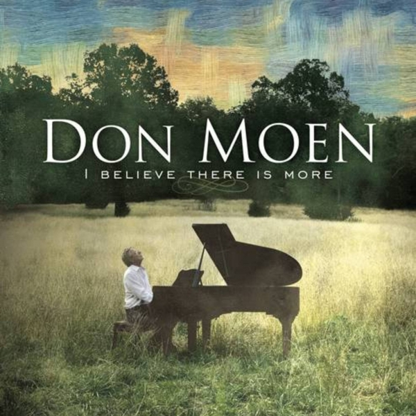 Don Moen I Believe There Is More cover art