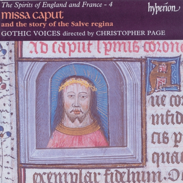Gothic Voices, Christopher Page The Spirits of England and France, 4: Missa Caput and the story of the Salve regina Cover Art