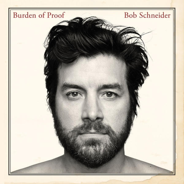 Bob Schneider Burden of Proof cover art