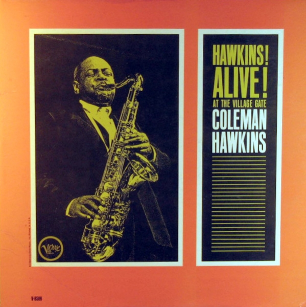 Coleman Hawkins Hawkins! Alive! At The Village Gate Cover Art