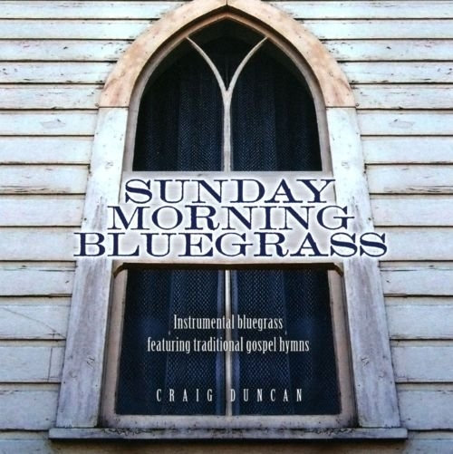 Craig Duncan Sunday Morning Bluegrass Cover Art