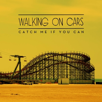 Walking on Cars Catch Me If You Can Cover Art