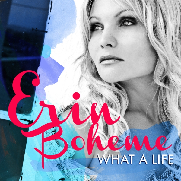 Erin Boheme What a Life Cover Art