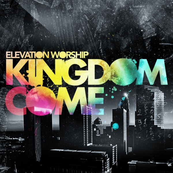 Elevation Worship Kingdom Come cover art