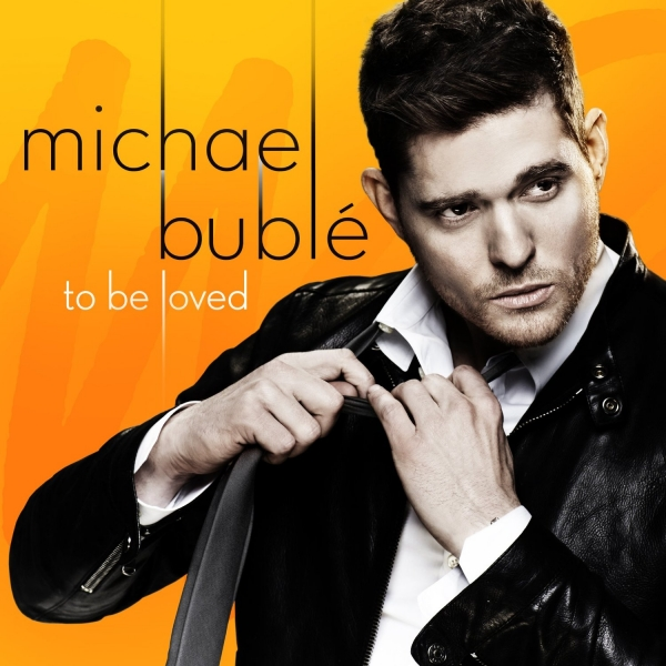 Michael Bublé To Be Loved cover art