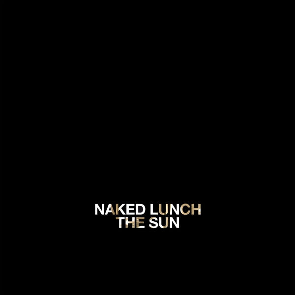 Naked Lunch The Sun Cover Art