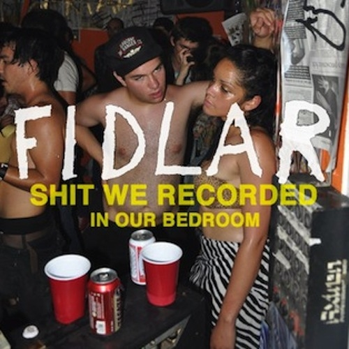 FIDLAR Shit We Recorded in Our Bedroom Cover Art