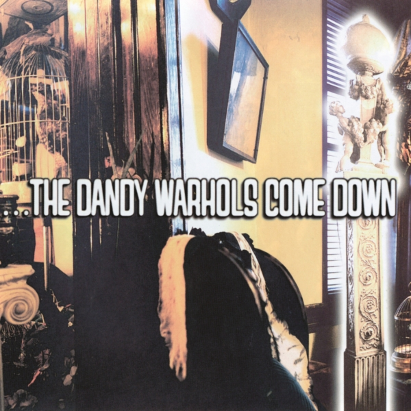 The Dandy Warhols …The Dandy Warhols Come Down Cover Art