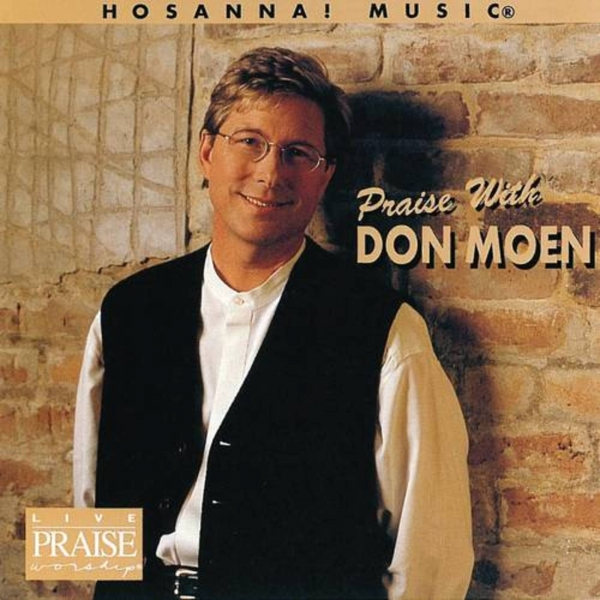 Who Sang Quot Shout To The Lord Quot Don Moen