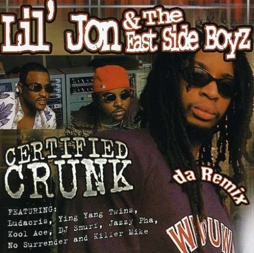 Lil Jon & The East Side Boyz Certified Crunk Cover Art