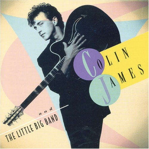 Colin James Colin James and the Little Big Band cover art