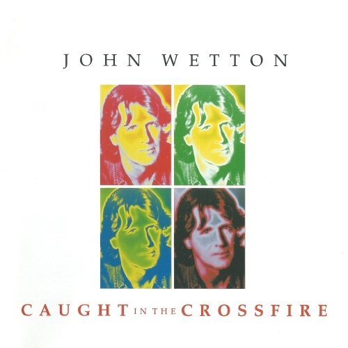 John Wetton Caught in the Crossfire cover art
