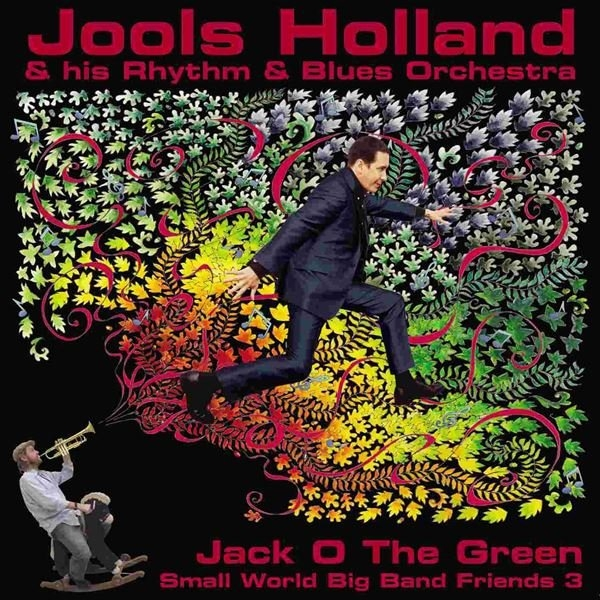 Jools Holland & His Rhythm & Blues Orchestra Jack o the Green: Small World Big Band Friends 3 Cover Art