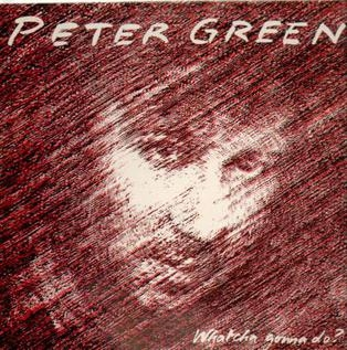 Peter Green Whatcha Gonna Do? cover art