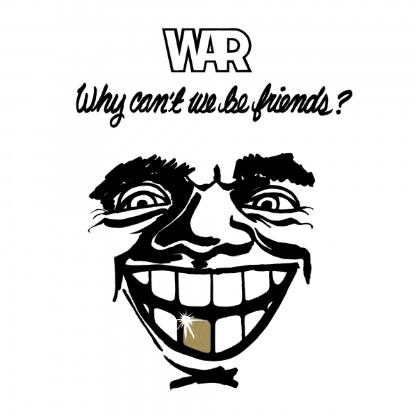 War Why Can't We Be Friends? cover art