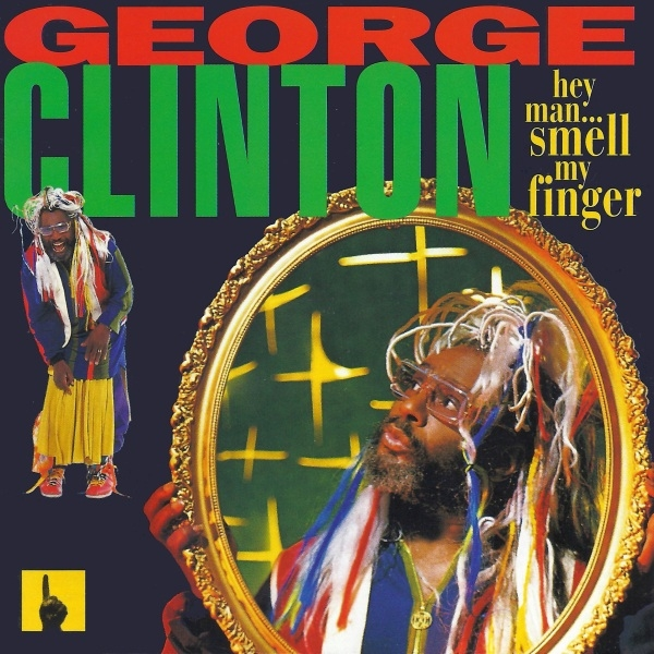George Clinton Hey Man... Smell My Finger cover art